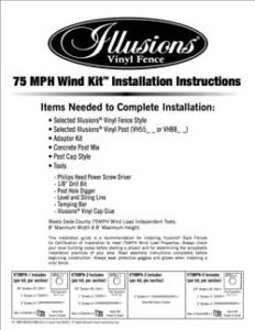 Instruction Booklet for Installation of the 75MPH Miami-Dade Approved Wind Kits from Illusions PVC Vinyl Fence.