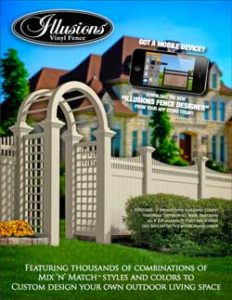 Illusions Vinyl Fence's flagship product brochure. Featuring amazing photos of real product installs as well as codes and available accessories. Make sure to check out the two terrific Grand Illusions Color and WoodBond fence spreads in the back.